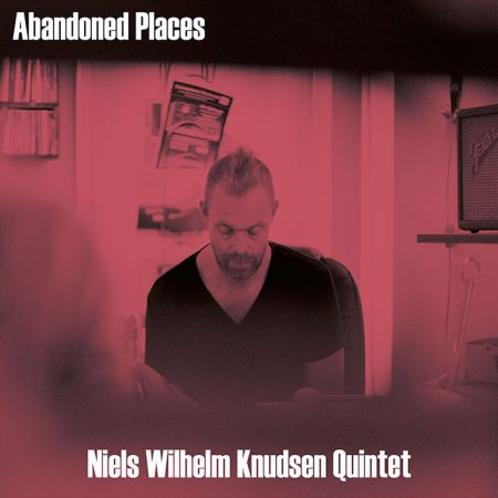The Niels Wilhelm Knudsen Quintet: Abandoned Places cover image